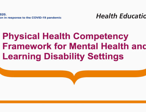 Health Education England's Physical Health Competency Framework for Mental Health and Learning Disability Settings