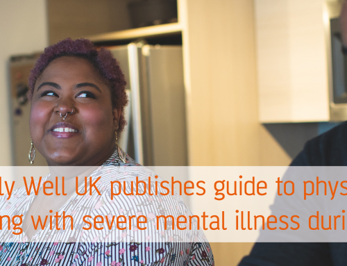 NEWS: Equally Well UK publishes guide to physical health for people living with severe mental illness during Covid-19