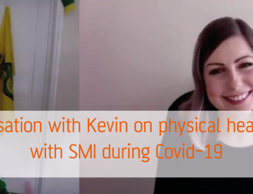 Conversation with Kevin on physical health for people with SMI during Covid-19