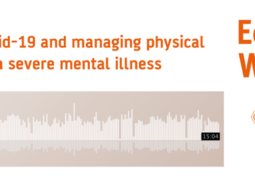 Podcast: Covid-19 and managing physical health with SMI