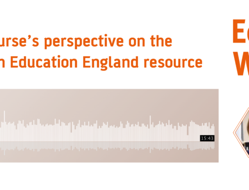 Podcast: A nurse's perspective on the recent Health Education England resource