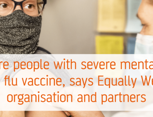 Ensure people with severe mental illness are eligible for flu vaccination, says Equally Well UK host organisation and partners
